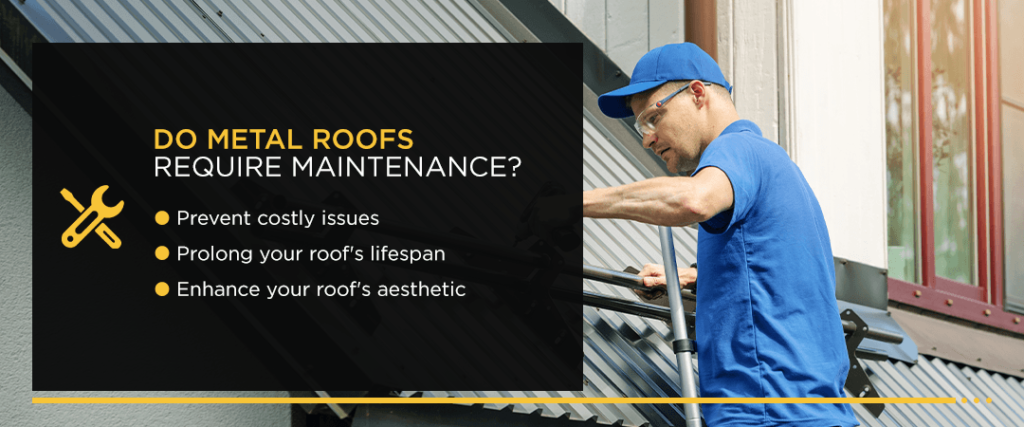Do metal roofs require maintenance
