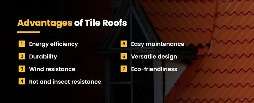 Advantages of tile roofs.