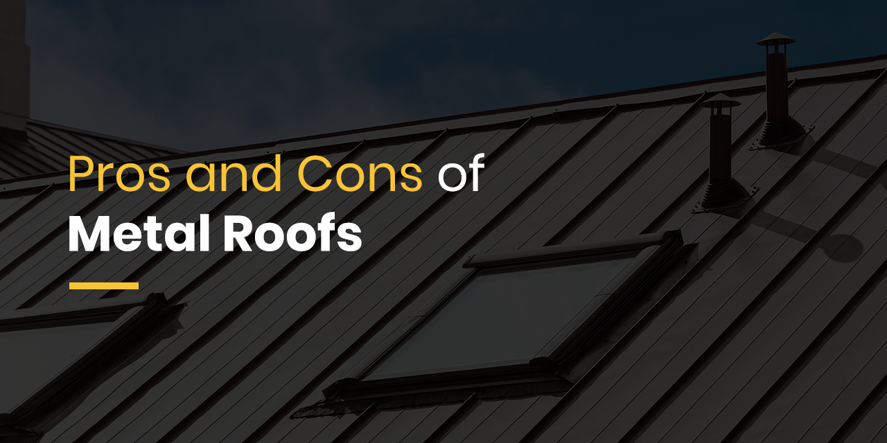 Pros and Cons of metal roofs.